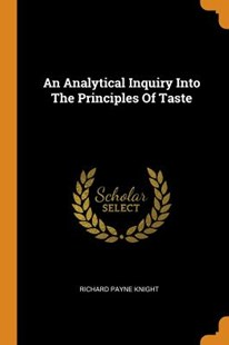 An Analytical Inquiry Into the Principles of Taste by Richard Payne Knight (9780353616868) - PaperBack - Art & Architecture General Art
