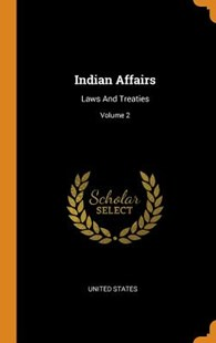 Indian Affairs by United States (9780353617339) - HardCover - History