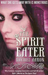 The Spirit Eater by Rachel Aaron (9780356500126) - PaperBack - Crime