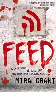 Feed by Mira Grant (9780356500560) - PaperBack - Science Fiction