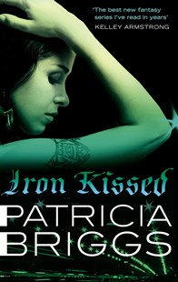 Iron Kissed by Patricia Briggs (9780356500607) - PaperBack - Fantasy