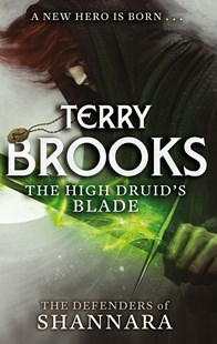 The High Druid's Blade by Terry Brooks (9780356502182) - PaperBack - Adventure Fiction Modern