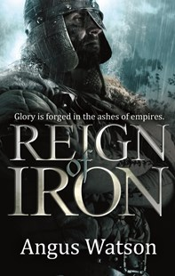 Reign of Iron by Angus Watson (9780356502601) - PaperBack - Fantasy