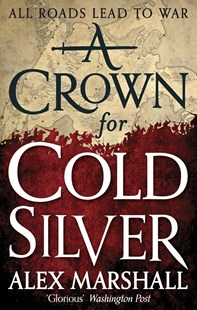 A Crown for Cold Silver by Alex Marshall (9780356502830) - PaperBack - Adventure Fiction Modern