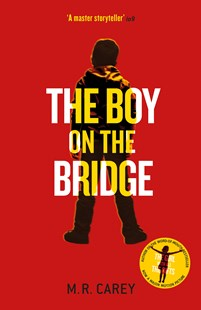 The Boy on the Bridge by M. R. Carey (9780356503547) - PaperBack - Science Fiction
