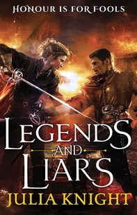 Legends and Liars by Julia Knight (9780356504094) - PaperBack - Fantasy