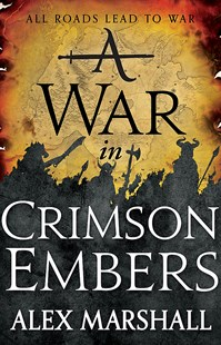 A War in Crimson Embers by Alex Marshall (9780356505732) - PaperBack - Fantasy