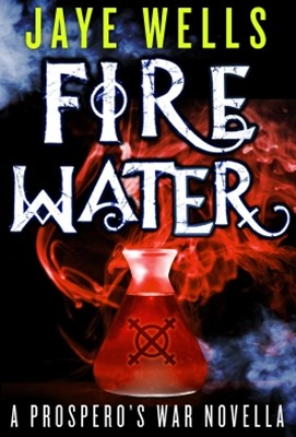 (ebook) Fire Water: A Prospero's War Novella