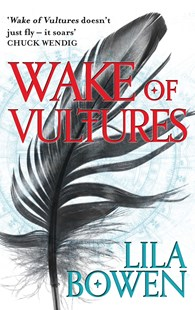 Wake of Vultures by Lila Bowen (9780356506562) - PaperBack - Fantasy