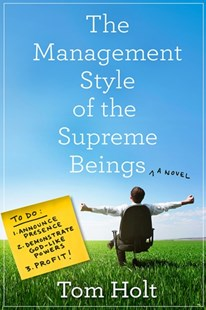 The Management Style of the Supreme Beings by Tom Holt (9780356506692) - PaperBack - Fantasy