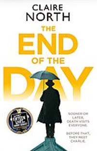 The End of the Day by Claire North (9780356507354) - PaperBack - Modern & Contemporary Fiction General Fiction