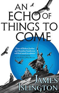 An Echo of Things to Come by James Islington (9780356507811) - PaperBack - Fantasy