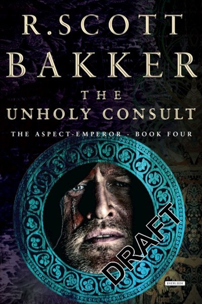 The Unholy Consult (Book 4, Aspect-Emperor Series)