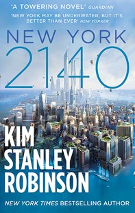 New York 2140 by Kim Stanley Robinson (9780356508788) - PaperBack - Science Fiction