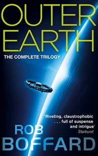 Outer Earth: The Complete Trilogy by Rob Boffard (9780356510002) - PaperBack - Science Fiction
