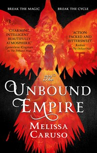 The Unbound Empire by Melissa Caruso (9780356510644) - PaperBack - Fantasy