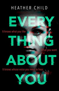 Everything About You by Heather Child (9780356510699) - PaperBack - Modern & Contemporary Fiction General Fiction