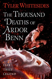 The Thousand Deaths of Ardor Benn by Tyler Whitesides (9780356511009) - PaperBack - Fantasy