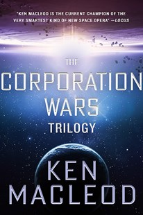 The Corporation Wars Omnibus by Ken MacLeod (9780356512518) - PaperBack - Science Fiction