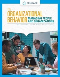 Organizational Behavior by Ricky W. Griffin, Jean M. Phillips, Stanley M. Gully (9780357042502) - PaperBack - Business & Finance Management & Leadership