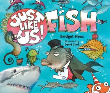 Just Like Us! Fish by Bridget Heos, David Clark (9780358003878) - PaperBack - Non-Fiction Animals