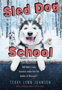 Sled Dog School by Terry Lynn Johnson (9780358004561) - PaperBack - Non-Fiction Family Matters