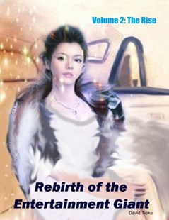 (ebook) Rebirth of the Entertainment Giant: Volume 2: The Rise - Fantasy