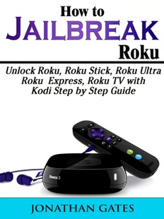 (ebook) How to Jailbreak Roku - Computing Hardware