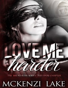 (ebook) Love Me Harder - The Breathless Series - The Final Chapter - Romance Modern Romance