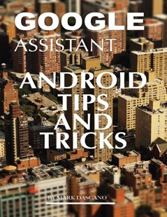 (ebook) Google Assistant: Android Tips and Tricks - Computing