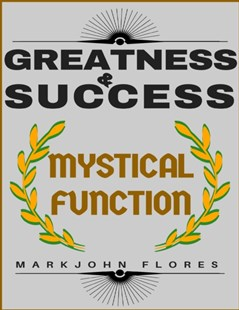 (ebook) Greatness and Success: Mystical Function - Self-Help & Motivation