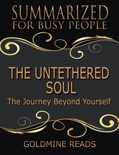 (ebook) Untethered Soul - Summarized for Busy People: The Journey Beyond Yourself - Religion & Spirituality