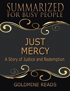 (ebook) Just Mercy - Summarized for Busy People: Based On the Book By Bryan Stevenson - Reference Law