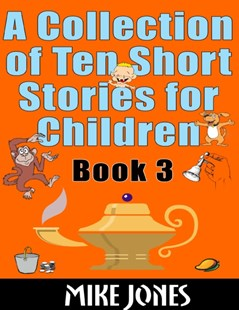 (ebook) Collection of Ten Short Stories for Children - Book 3 - Children's Fiction