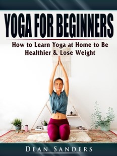 (ebook) Yoga for Beginners - Health & Wellbeing Fitness