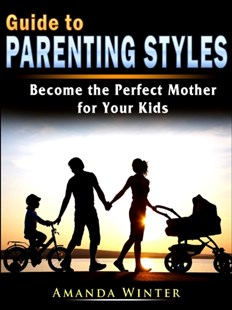 (ebook) Guide to Parenting Styles - Education Trade Guides
