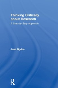 Thinking Critically about Research by Jane Ogden (9780367000196) - HardCover - Education Study Guides