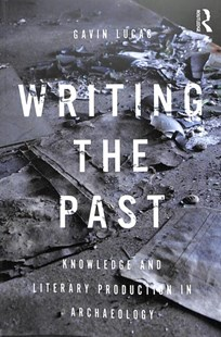 Writing the Past by Gavin Lucas (9780367001056) - PaperBack - Social Sciences