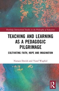 Teaching and Learning as a Pedagogic Pilgrimage by Nuraan Davids, Yusef Waghid (9780367001230) - HardCover - Education