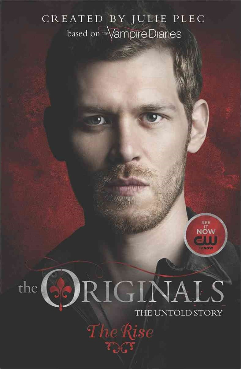 The Originals: the Rise