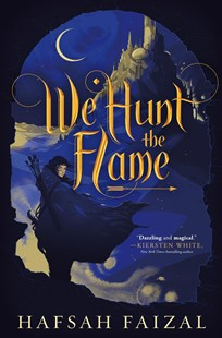 We Hunt the Flame by Hafsah Faizal (9780374313647) - PaperBack - Children's Fiction