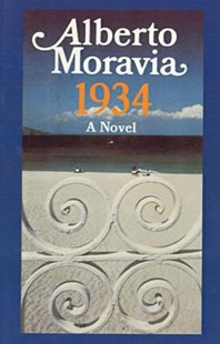 1934 by Moravia, Alberto, Alberto Moravia, William Weaver (9780374526528) - PaperBack - Historical fiction