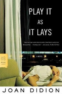 Play It as It Lays by Joan Didion, David Thomson (9780374529949) - PaperBack - Modern & Contemporary Fiction General Fiction