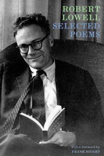 Robert Lowell - Selected Poems