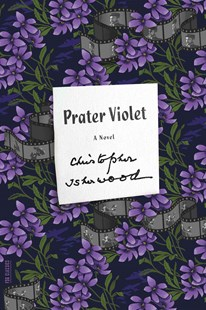 Prater Violet by Christopher Isherwood (9780374535247) - PaperBack - Modern & Contemporary Fiction General Fiction