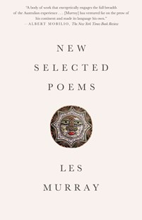 New Selected Poems by Les Murray (9780374535414) - PaperBack - Poetry & Drama Poetry