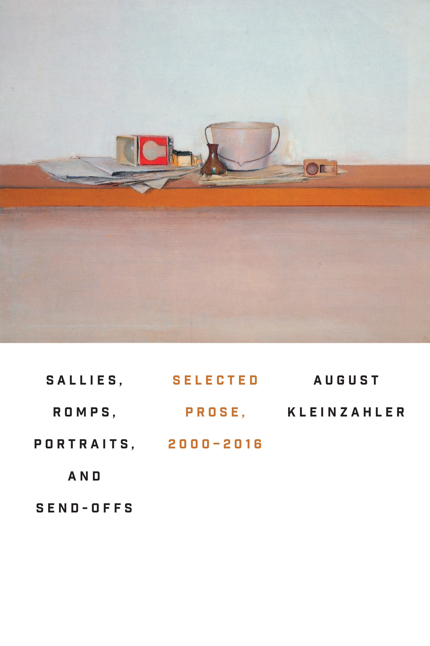 Sallies, Romps, Portraits, and Send-Offs: Selected Prose, 2000-20