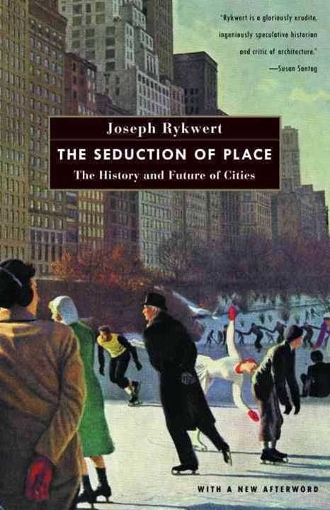 The Seduction of Place