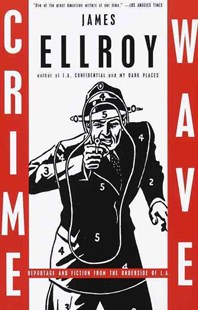 Crime Wave by James Ellroy, Art Cooper (9780375704710) - PaperBack - Adventure Fiction Modern