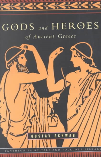 Gods And Heroes/ Ancient Greece